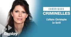 Chroniques Criminelles : L'affaire Christophe Le Scrill : L'étrangleuse de Chantilly du 21 avril 2018 – Replay TFX