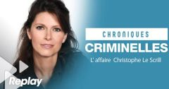 Chroniques Criminelles : L'affaire Christophe Le Scrill : L'étrangleuse de Chantilly / Casey Anthony du 6 mai 2018 – Replay TFX