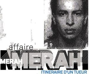 Replay Affaire Merah : itinéraire d'un tueur, 6 mars 2013 – Pluzz.fr France 3